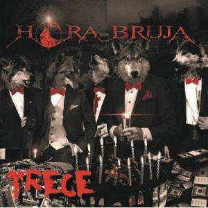 """Hora Bruja - """"Trece"""""""