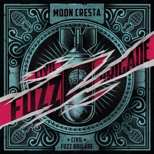 "Moon Cresta - ""Civil Fuzz Brigade"""