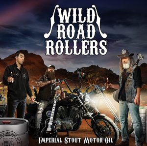"""Wild Road Rollers - """"Imperial Stout Motor Oil"""""""