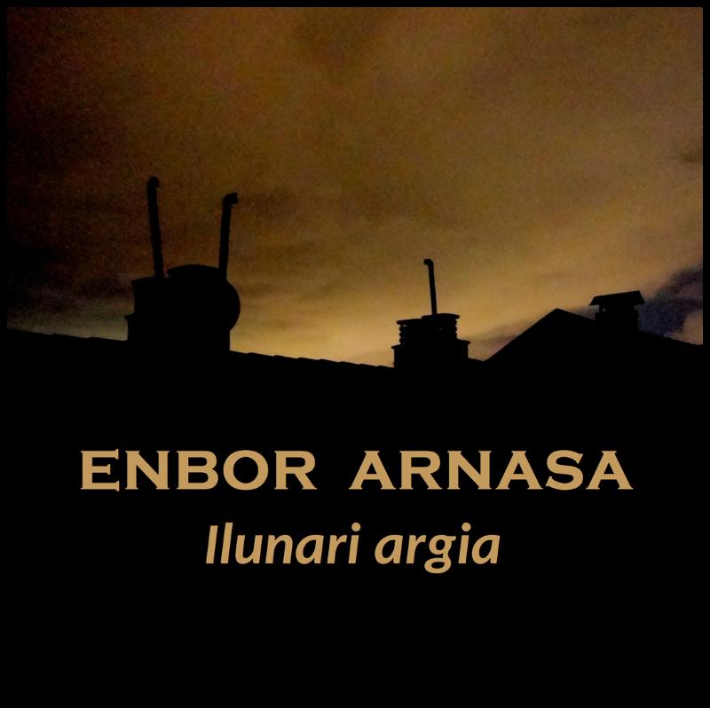 """Enbor Arnasa - """"Ilunari Argia"""""""